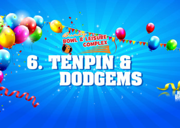 6. Tenpin & Dodgems