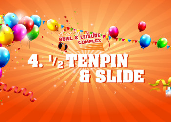 4. Tenpin (1/2) & Slide Party